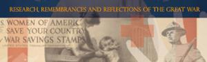 Research, Remembrances and Reflections of the Great War