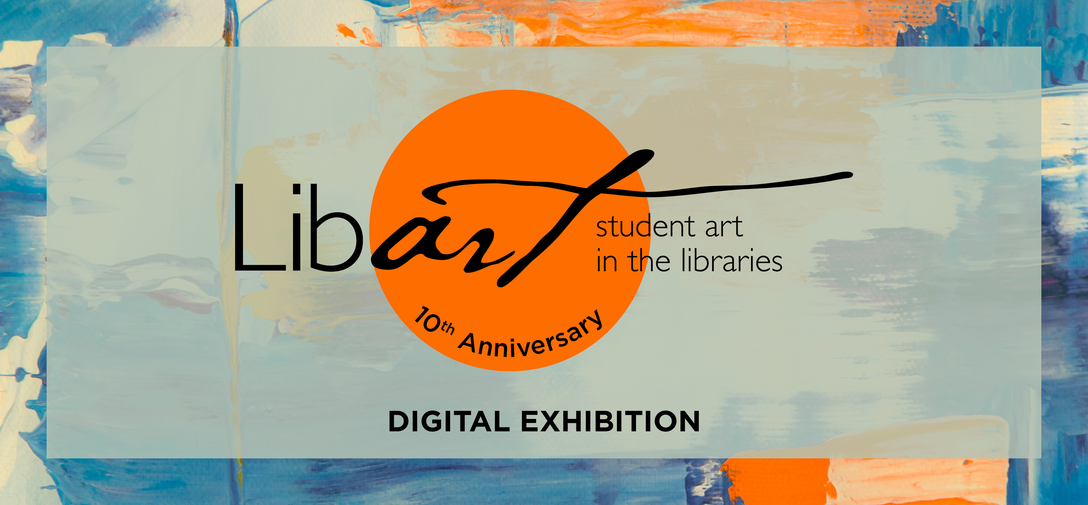 LibArt: Student Art in the Libraries