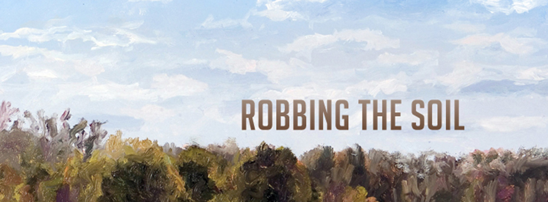 Robbing the Soil Exhibition